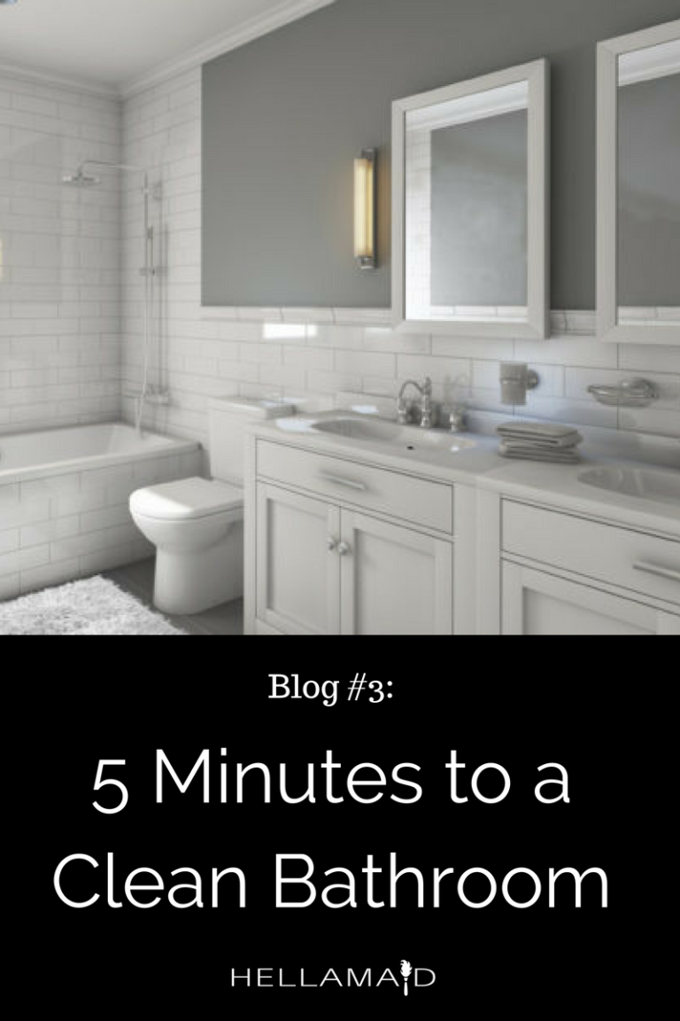 FIVE minutes to beat 5 – Bathroom Cleaning Tips by Hellamaid Guelph