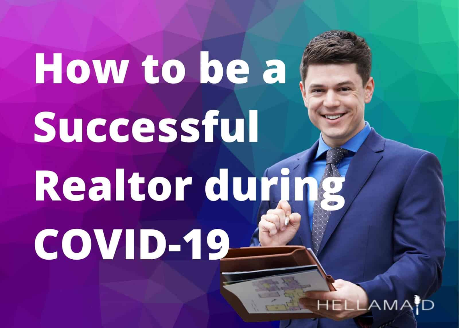 How to be a Successful Realtor During COVID-19